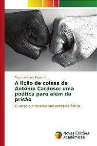 A lição de coisas de António Cardoso: uma poética para além da prisão