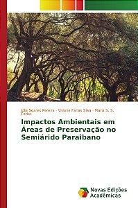 Impactos Ambientais em Áreas de Preservação no Semiárido Paraibano