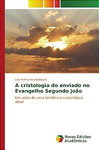 A cristologia do enviado no Evangelho Segundo João