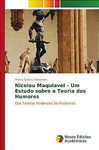 Nicolau Maquiavel - Um Estudo sobre a Teoria dos Humores