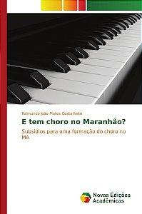 E tem choro no Maranhão?