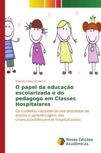 O papel da educação escolarizada e do pedagogo em Classes Hospitalares
