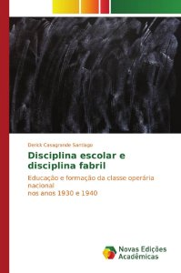 Disciplina escolar e disciplina fabril