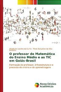 O professor de Matemática do Ensino Médio e as TIC em Goiás-Brasil
