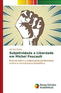 Subjetividade e Liberdade em Michel Foucault