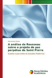 A análise de Rousseau sobre o projeto de paz perpétua de Saint Pierre