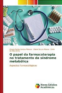 O papel da farmacoterapia no tratamento da síndrome metabólica