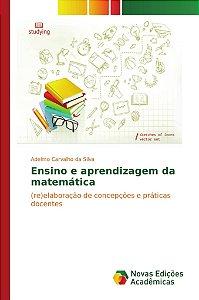 Ensino e aprendizagem da matemática