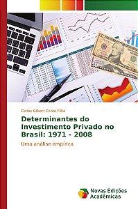 Determinantes do Investimento Privado no Brasil: 1971 - 2008