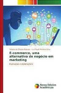 E-commerce, uma alternativa de negócio em marketing