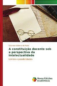 A constituição docente sob a perspectiva da intelectualidade