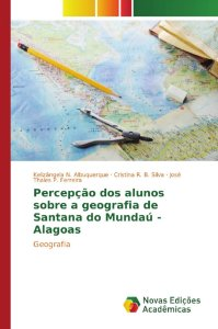Percepção dos alunos sobre a geografia de Santana do Mundaú - Alagoas
