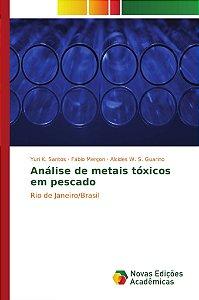 Análise de metais tóxicos em pescado