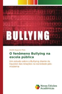 O fenômeno Bullying na escola pública