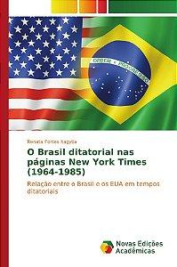 O Brasil ditatorial nas páginas New York Times (1964-1985)