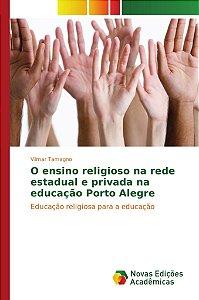 O ensino religioso na rede estadual e privada na educação Porto Alegre