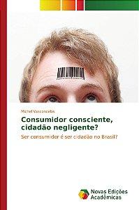 Consumidor consciente, cidadão negligente?