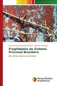 Fragilidades do Sistema Prisional Brasileiro