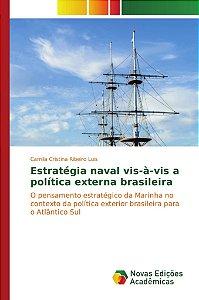 Estratégia naval vis-à-vis a política externa brasileira