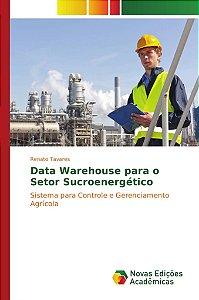 Data Warehouse para o Setor Sucroenergético