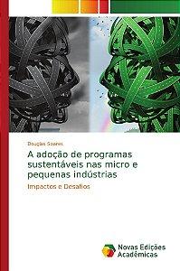 A adoção de programas sustentáveis nas micro e pequenas indústrias