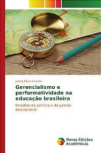 Gerencialismo e performatividade na educação brasileira