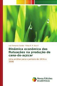 Dinâmica econômica das flutuações na produção de cana-de-açúcar