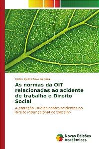 As normas da OIT relacionadas ao acidente de trabalho e Direito Social