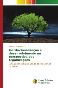 Institucionalização e desenvolvimento na perspectiva das organizações