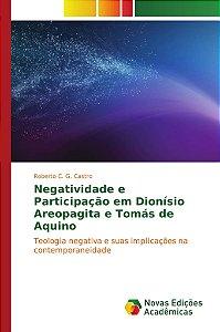 Negatividade e Participação em Dionísio Areopagita e Tomás de Aquino