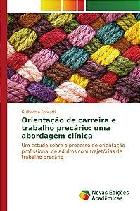 Orientação de carreira e trabalho precário: uma abordagem clínica