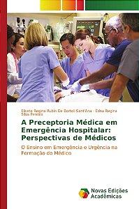 A Preceptoria Médica em Emergência Hospitalar: Perspectivas de Médicos