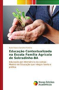 Educação Contextualizada na Escola Família Agrícola de Sobradinho-BA