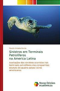 Sinistros em Terminais Petrolíferos na America Latina