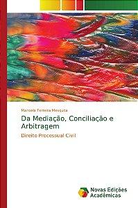 Da Mediação, Conciliação e Arbitragem