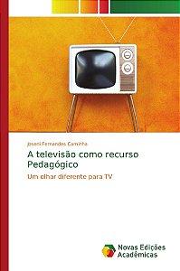 A televisão como recurso Pedagógico