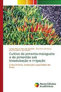 Cultivo da pimenta-malagueta e do pimentão sob bioadubação e irrigação