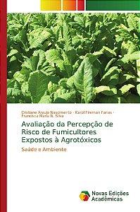 Avaliação da Percepção de Risco de Fumicultores Expostos à Agrotóxicos