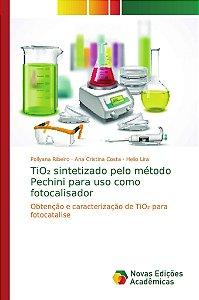 TiO? sintetizado pelo método Pechini para uso como fotocalisador