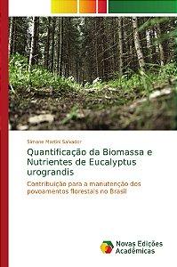 Quantificação da Biomassa e Nutrientes de Eucalyptus urograndis