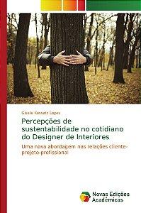 Percepções de sustentabilidade no cotidiano do Designer de Interiores