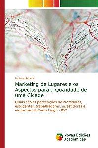 Marketing de Lugares e os Aspectos para a Qualidade de uma Cidade
