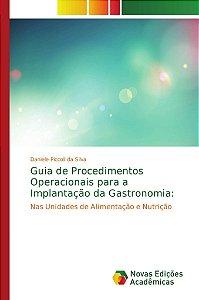 Guia de Procedimentos Operacionais para a Implantação da Gastronomia:
