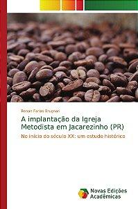 A implantação da Igreja Metodista em Jacarezinho (PR)
