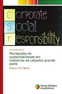Percepções de sustentabilidade em indústrias de calçados grande porte