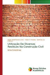 Utilização De Diversos Resíduos Na Construção Civil