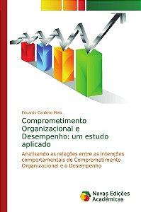 Comprometimento Organizacional e Desempenho: um estudo aplicado