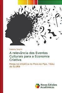A relevância dos Eventos Culturais para a Economia Criativa