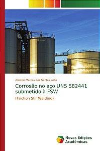 Corrosão no aço UNS S82441 submetido à FSW