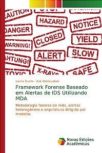 Framework Forense Baseado em Alertas de IDS Utilizando MDA